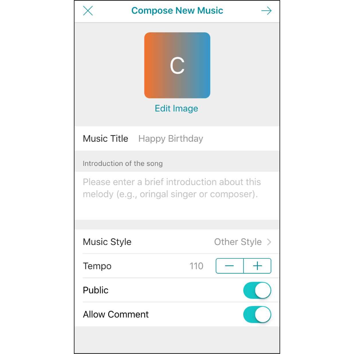 "7. Edit Melody InformationYou can edit a cover photo and enter music related information. Our default is to save your melody in private mode. Switching it to ""Public"" allows you to share it with others."